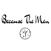 because the men