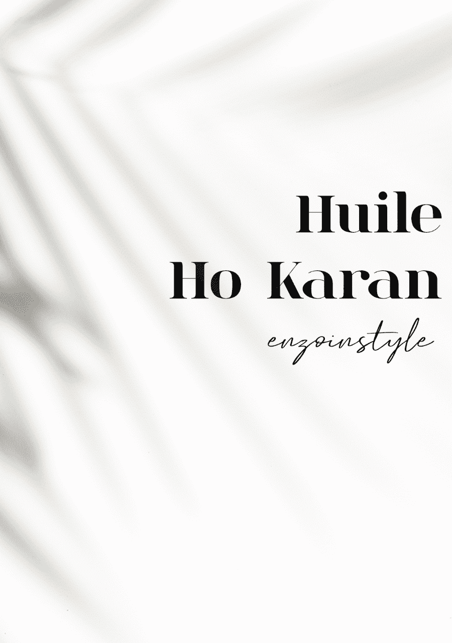 Huile Stupéfiante Ho Karan